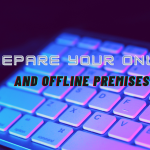Prepare your Online and Offline Premises